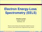 Electron Energy-Loss Spectrometry (EELS)