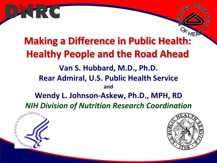 making a difference in public health healthy people and the road ahead n.