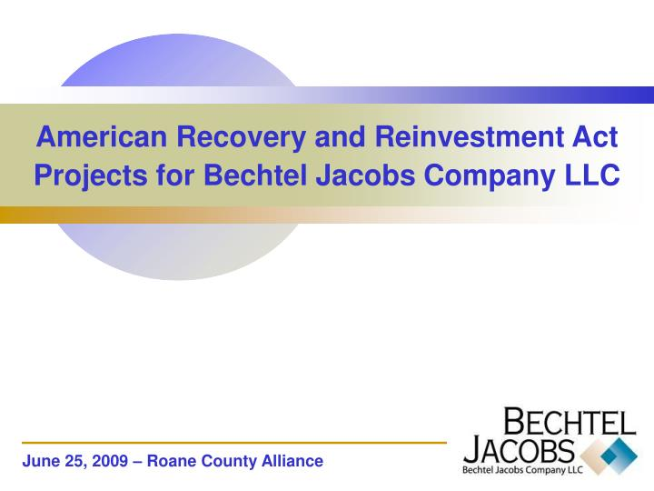 american recovery and reinvestment act projects for bechtel jacobs company llc n.