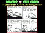 Macro        cue card by  Sally Dickson , Austin, TX., skdickson@yahoo