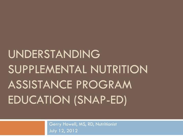 understanding supplemental nutrition assistance program education snap ed n.