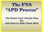 "The FNS  ""APD Process"""