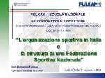 """""""L'organizzazione sportiva in Italia e la struttura di una Federazione Sportiva Nazionale"""""""