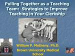 Pulling Together as a Teaching Team:  Strategies to Improve Teaching in Your Clerkship
