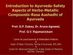 Introduction to Ayurveda-Safety Aspects of Herbo-Metallic Compounds-Rasa Aushadhi of Ayurveda