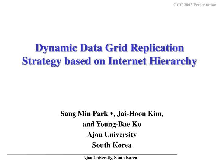 dynamic data grid replication strategy based on internet hierarchy n.