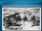 Eating dinner in the trenches