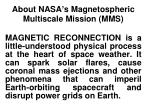 About NASA ' s Magnetospheric Multiscale Mission (MMS)