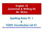 English 10  Grammar & Writing #6 Mr.  Rinka