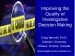 Improving the Quality of Investigative Decision Making