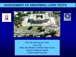 ASSESEMENT OF ABNORMAL LIVER TESTS