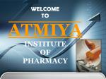 WELCOME TO ATMIYA INSTITUTE  OF  PHARMACY