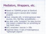 Mediators, Wrappers, etc.