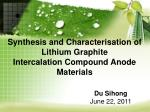 Synthesis and Characterisation of Lithium Graphite Intercalation Compound Anode Materials