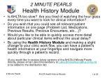 2 MINUTE PEARLS Health History Module