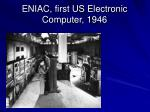 ENIAC, first US Electronic Computer, 1946