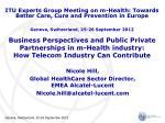 Nicole Hill, Global HealthCare Sector Director, EMEA Alcatel-Lucent