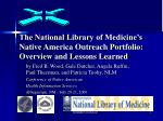 The National Library of Medicine's Native America Outreach Portfolio: Overview and Lessons Learned