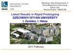 Latest Results in Rapid Prototyping SZÉCHENYI ISTVÁN UNIVERSITY I. Zsoldos, I. Hatos