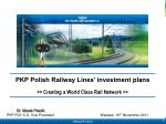 PKP Polish Railway Lines' investment plans >> Creating a World Class Rail Network <<