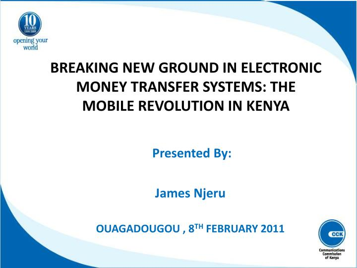 breaking new ground in electronic money transfer systems the mobile revolution in kenya n.