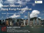 Asset Recovery  - Hong Kong  Perspective