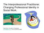 The Interprofessional Practitioner. Changing Professional Identity in Social Work.