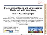 Programming Models and Languages for Clusters of Multi-core Nodes Part 3: PGAS Languages