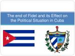 The end of Fidel and its Effect on the Political Situation in Cuba