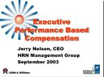 Executive Performance Based Compensation