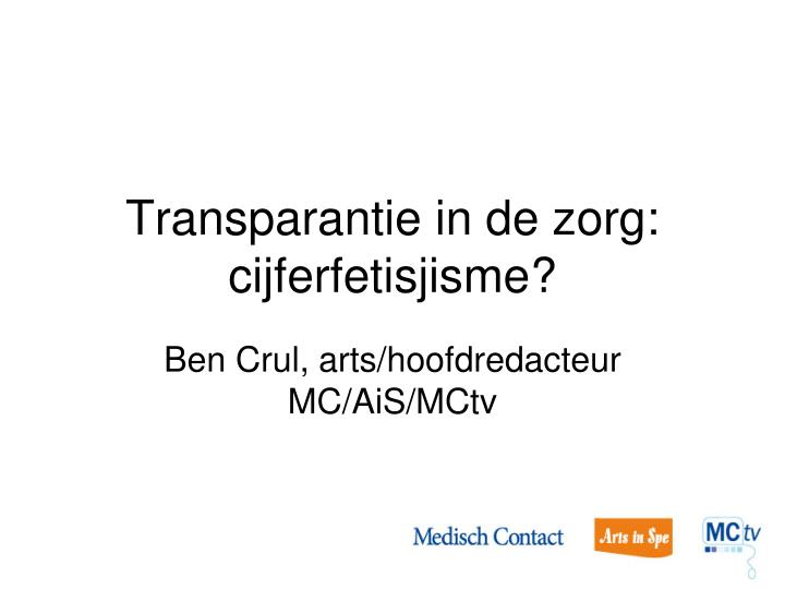 transparantie in de zorg cijferfetisjisme n.