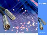 Philip C Longhurst Corporate Fiber Optic R & D Manager