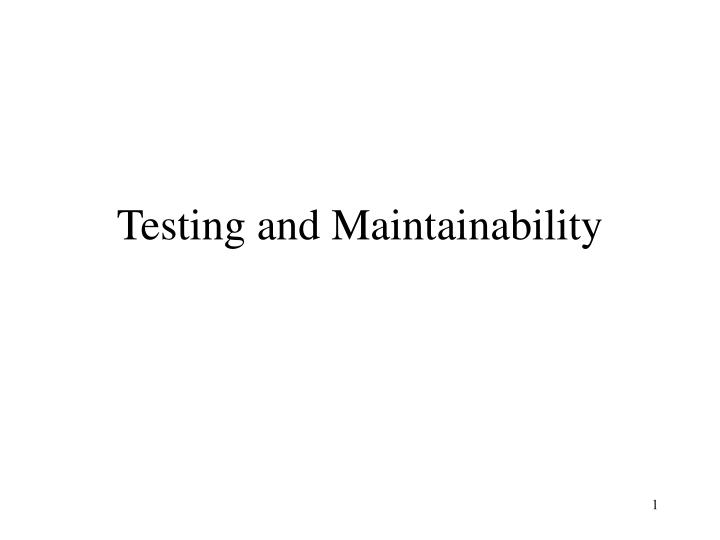 testing and maintainability n.