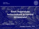 Eesti majanduse hetkeolukord ja trendid lähiaastatel