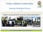 Value Added Leadership Deputy Chief Rod Covey