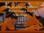 The practice of Voodoo: Preserving a world heritage