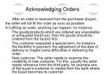 Acknowledging Orders