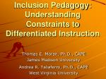 Inclusion Pedagogy: Understanding Constraints to Differentiated Instruction