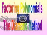 Factoring Polynomials The Diamond Method