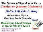 The Nature of Signal Velocity c Classical or Quantum Mechanical Shi-Yao ZHU and L.G. Wang