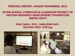 PERIODIC REPORT: AUGUST-NOVEMBER, 2013 AFTER-SCHOOL CYBERCAFÉ & CLASSROOM PROJECT OF