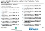 Lecture Schedule Simulation and Control of Production Plants WS 2009/2010