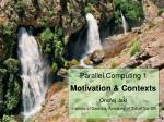 Motivation for parallel processing Recent impulses Parallel versus distributed computing