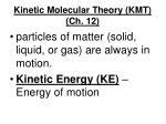 Kinetic Molecular Theory (KMT) (Ch. 12)