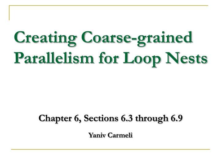 creating coarse grained parallelism for loop nests n.