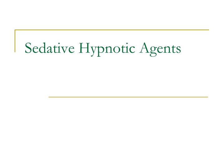 sedative hypnotic agents n.