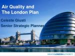 Air Quality and  The London Plan