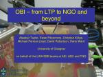 OBI – from LTP to NGO and beyond