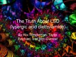 The Truth About LSD (lysergic acid diethylamide)