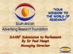 SAARF Submission to Parliament By Dr Paul Haupt Managing Director